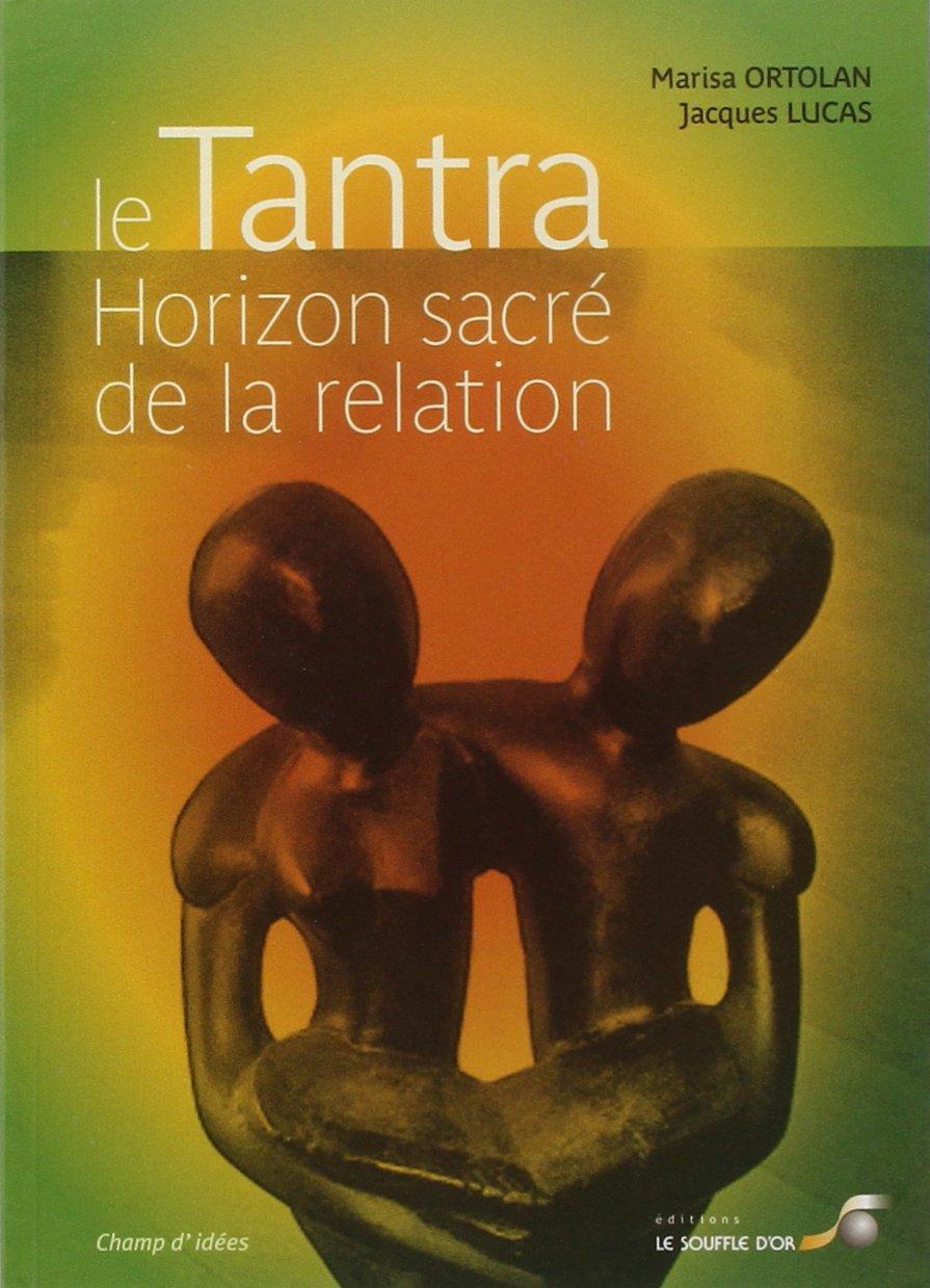 LIVRE - Le Tantra, horizon sacré de la relation